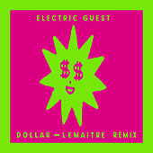 Dollar (Lemaitre Remix) de Electric Guest