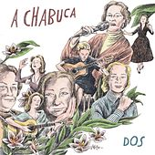 A Chabuca (Dos) by Various Artists