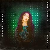All Night, Pt. II van Kara Marni