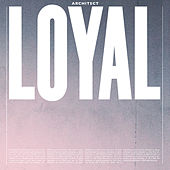 Architect by The Loyal