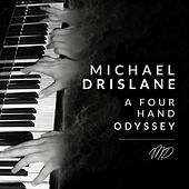 A Four Hand Oydssey by Michael Drislane