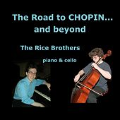 The Road to Chopin... and Beyond de The Rice Brothers
