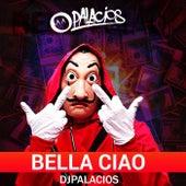Bella Ciao de DJ Palacios