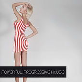 Powerful Progressive House by Various Artists