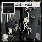 Switch by D.I.M.