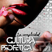 La Complicidad - Single de Cultura Profetica