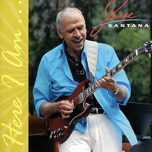 Here I Am by Jorge Santana