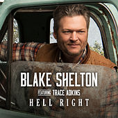 Hell Right (feat. Trace Adkins) by Blake Shelton