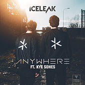 Anywhere (feat. Kye Sones) by Iceleak