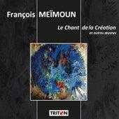 François Meïmoun: Le Chant de la Création et autres œuvres by Various Artists