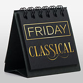 Friday Classical von Various Artists