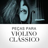 Peças para violino clássico de Various Artists