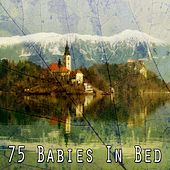 75 Babies in Bed von Best Relaxing SPA Music
