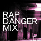 Rap Danger Mix van Various Artists