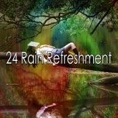 24 Rain Refreshment by Rain Sounds and White Noise