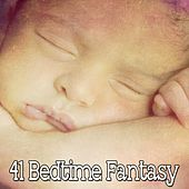 41 Bedtime Fantasy by Deep Sleep Relaxation
