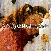 71 Young Child Calming Tracks de Sounds Of Nature