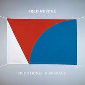 Des Strikes & Remixes de Fred Nevché