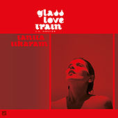 Glass Love Train von Tanita Tikaram