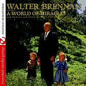 A World Of Miracles (Digitally Remastered) by Walter Brennan