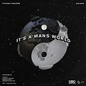 It's A Man's World by S I R