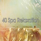 40 Spa Relaxation by Spa Relaxation