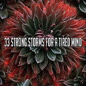 33 Strong Storms for a Tired Mind de Thunderstorm Sleep