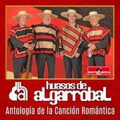 Antología de la Canción Romántica by Los Huasos De Algarrobal