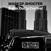 Ballin' Outta Control de MarksP.Shooter