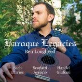 Baroque Legacies de Ben Lougheed