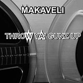 Throw Ya' Gunz Up de Makaveli