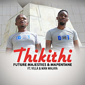 Thikithi by Future Majesties