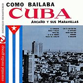 Como Bailaba Cuba, Vol. 1 (Digitally Remastered) by Arcano Y Sus Maravillas