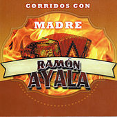Corridos Con Madre by Ramon Ayala