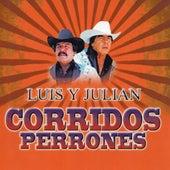Corridos Perrones by Luis Y Julian