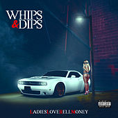 Whips & Dips by Ladiesloverellmoney