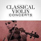 Classical Violin Concerts by Various Artists