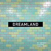 Dreamland by Pet Shop Boys