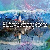 23 Lifestyle Attuning Storms by Rain Sounds and White Noise
