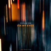 Fix My Eyes by Stephanie Rose