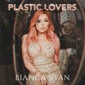 Plastic Lovers von Bianca Ryan
