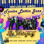 Don Goyo (Versión Lattin Jazz) de Los Vikings 5