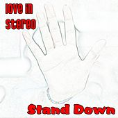 Stand Down de Love In Stereo