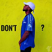 Don't I? by Tarik