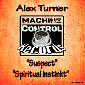 Suspect / Spiritual Instinkt de Alex Turner