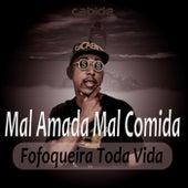 Mal Amada Mal Comida Fofoqueira Toda Vida de DJ Cabide