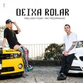 Deixa Rolar by Melody