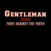 Fight Against the Youth von Gentleman