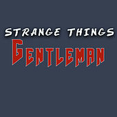 Strange Things von Gentleman
