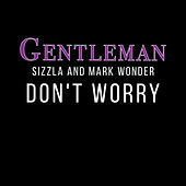 Don't Worry von Gentleman